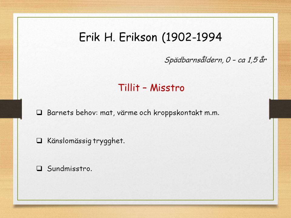 Erik H. Erikson (1902-1994 Tillit – Misstro