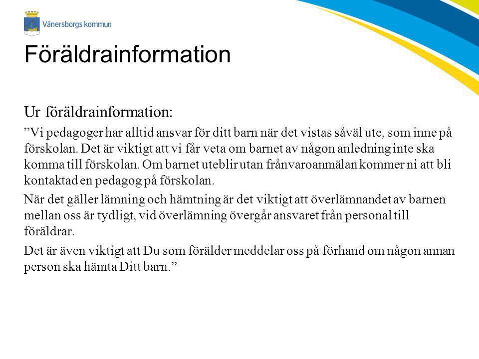 Föräldrainformation Ur föräldrainformation: