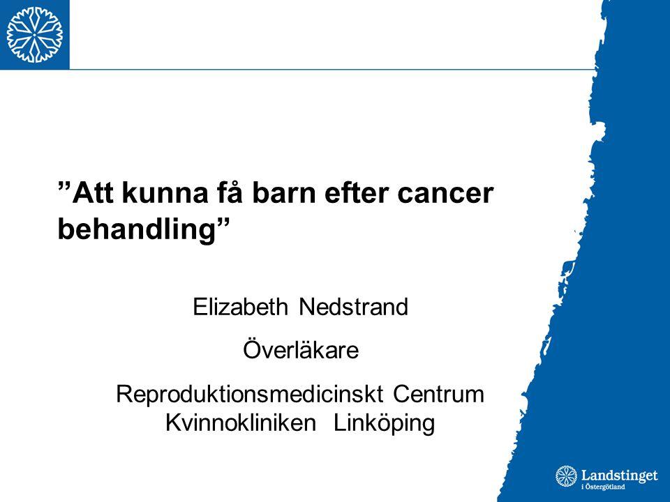 Att kunna få barn efter cancer behandling