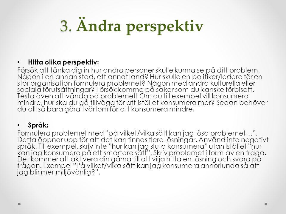 3. Ändra perspektiv Hitta olika perspektiv: