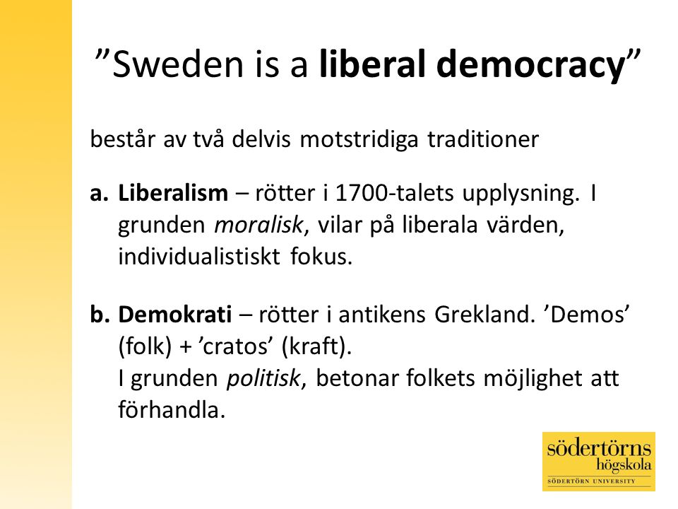 Sweden is a liberal democracy