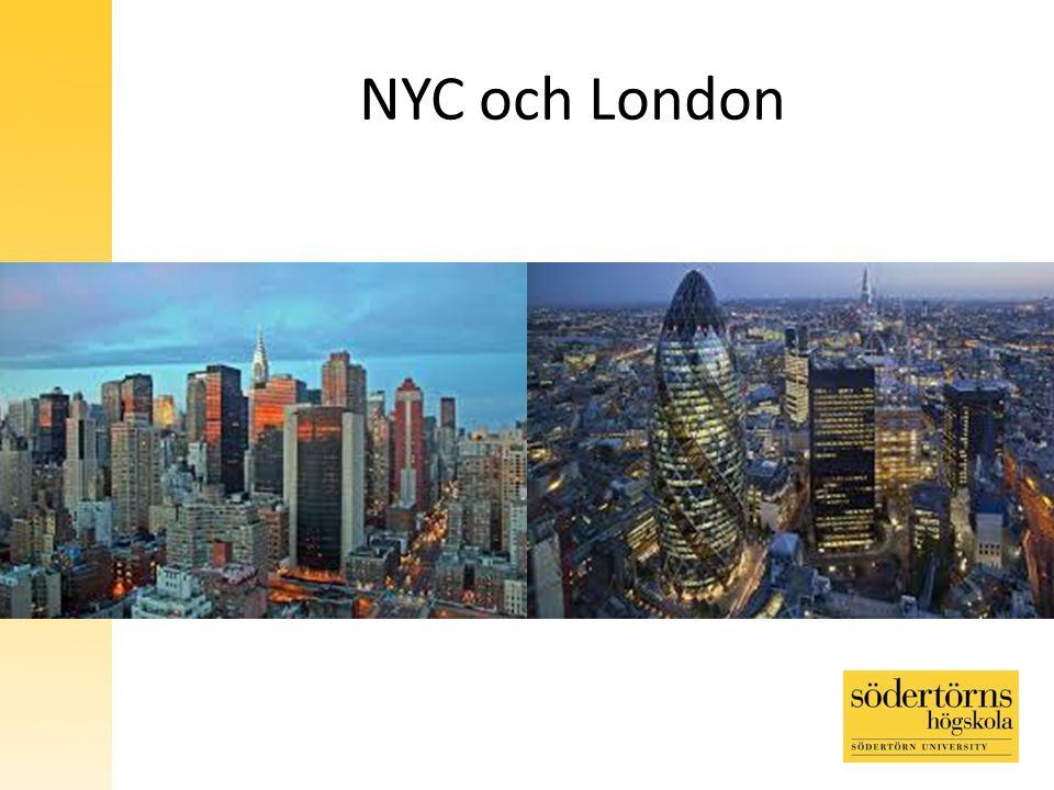 NYC och London