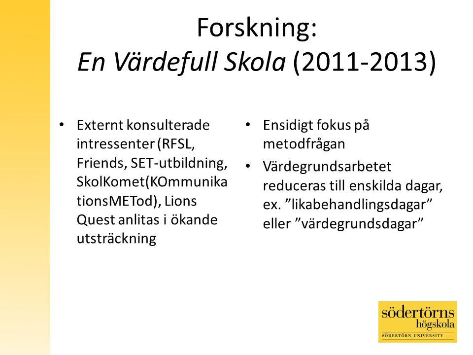 Forskning: En Värdefull Skola (2011-2013)