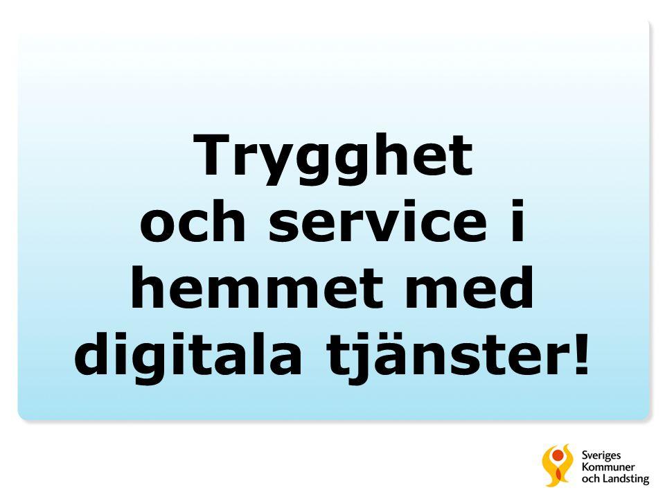 Trygghet och service i hemmet med digitala tjänster!
