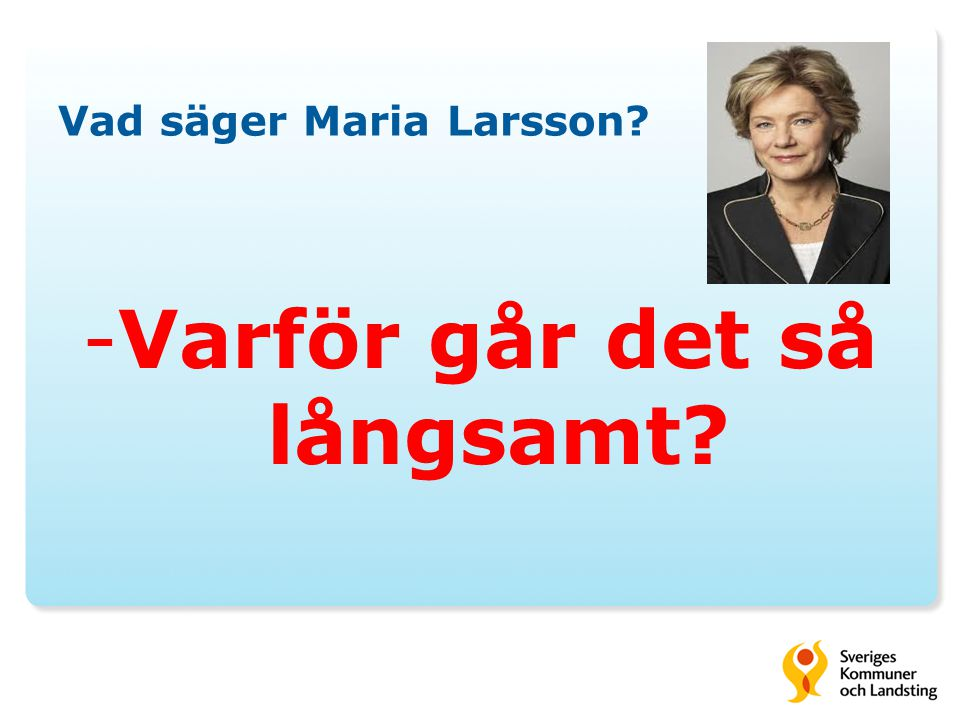 Vad säger Maria Larsson
