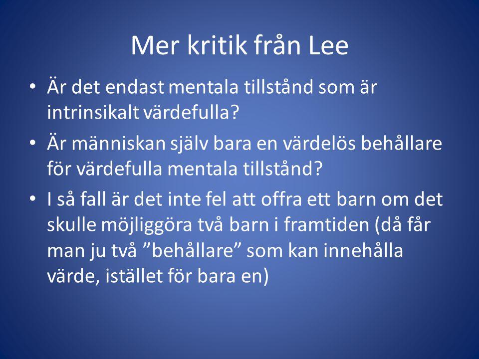 Mer kritik från Lee Är det endast mentala tillstånd som är intrinsikalt värdefulla