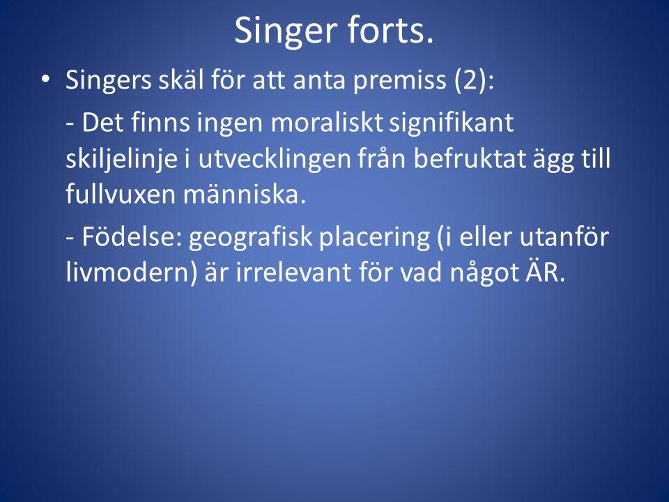 Singer forts. Singers skäl för att anta premiss (2):