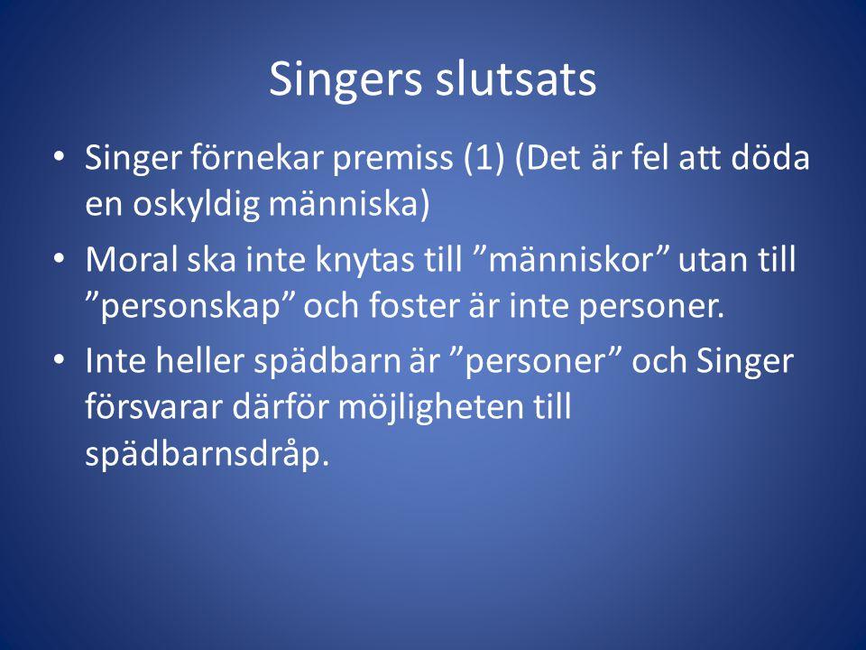 Singers slutsats Singer förnekar premiss (1) (Det är fel att döda en oskyldig människa)