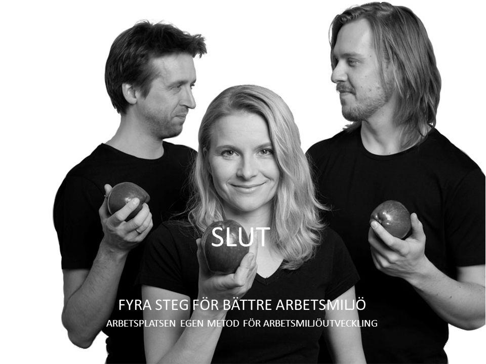 SLUT FYRA STEG FÖR BÄTTRE ARBETSMILJÖ