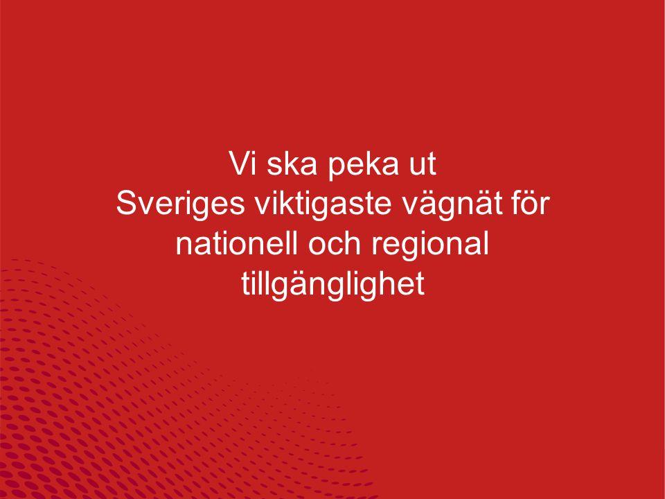 Vi ska peka ut Sveriges viktigaste vägnät för nationell och regional tillgänglighet