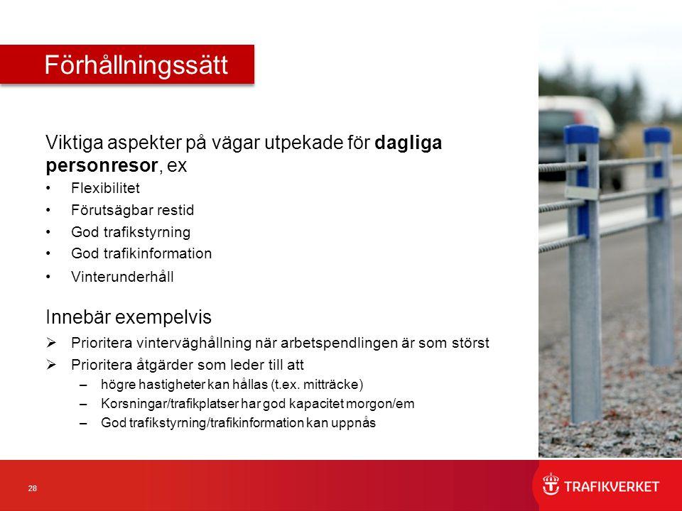 Förhållningssätt Viktiga aspekter på vägar utpekade för dagliga personresor, ex. Flexibilitet. Förutsägbar restid.