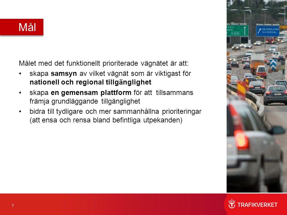 Mål Målet med det funktionellt prioriterade vägnätet är att: