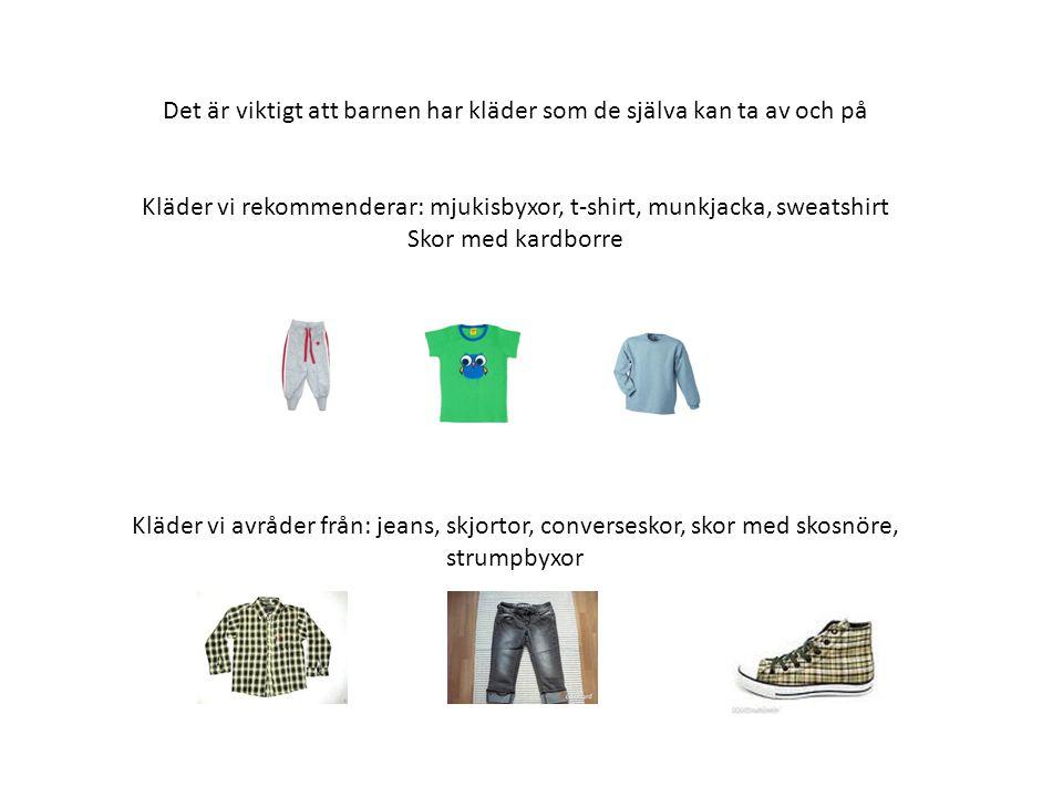 Det är viktigt att barnen har kläder som de själva kan ta av och på