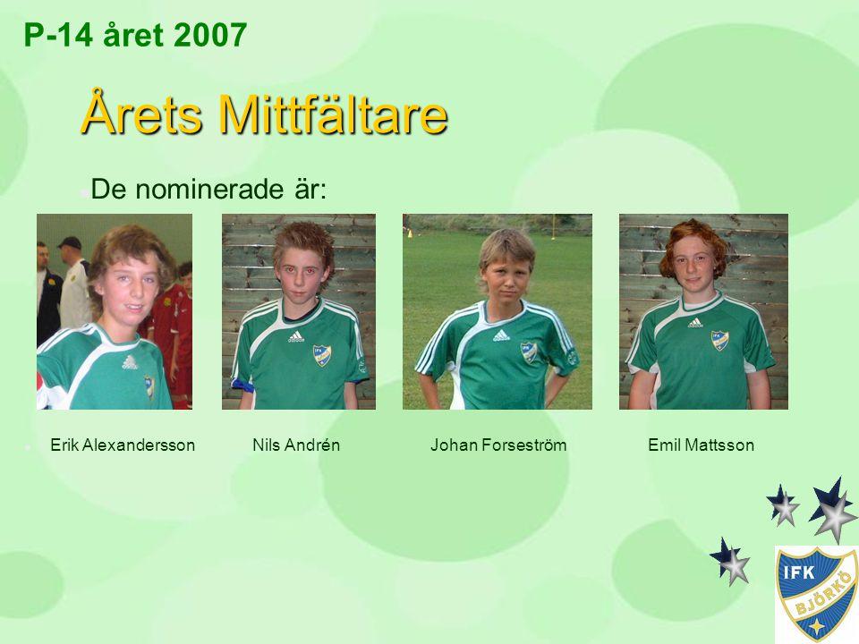 Årets Mittfältare P-14 året 2007 De nominerade är: