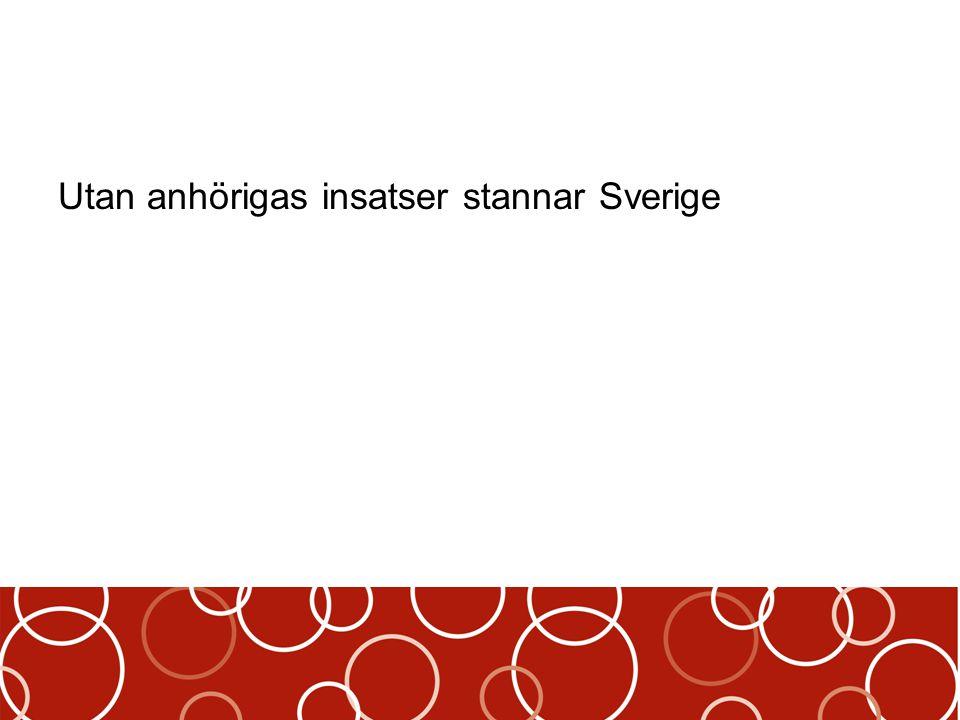 Utan anhörigas insatser stannar Sverige