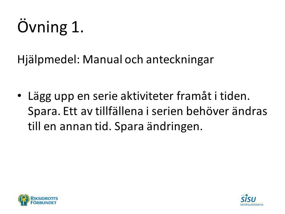 Övning 1. Hjälpmedel: Manual och anteckningar