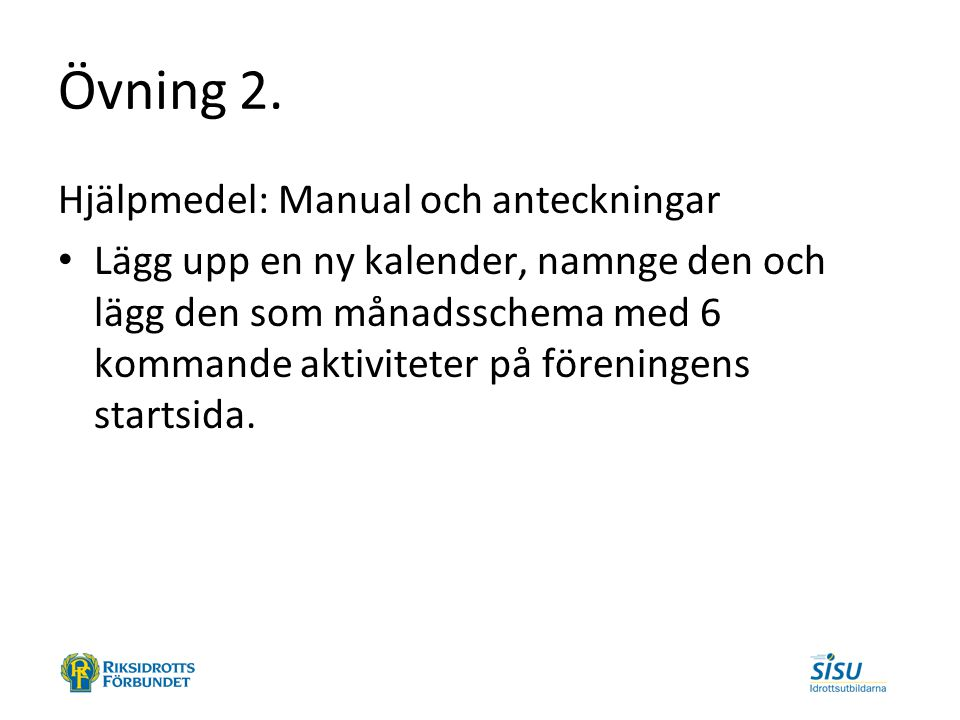 Övning 2. Hjälpmedel: Manual och anteckningar