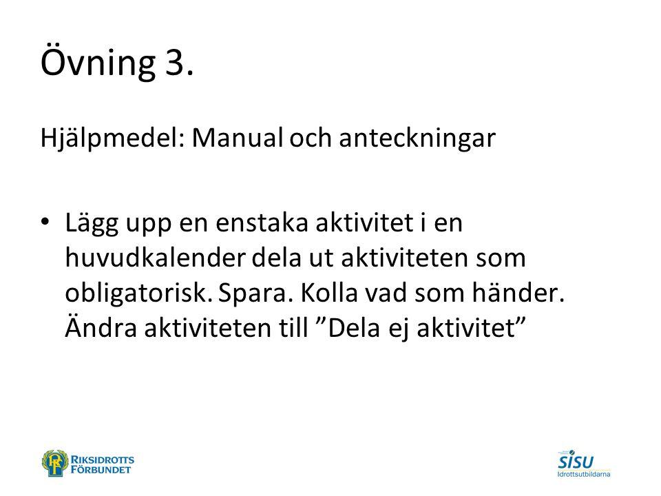 Övning 3. Hjälpmedel: Manual och anteckningar