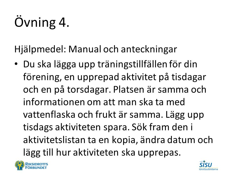 Övning 4. Hjälpmedel: Manual och anteckningar