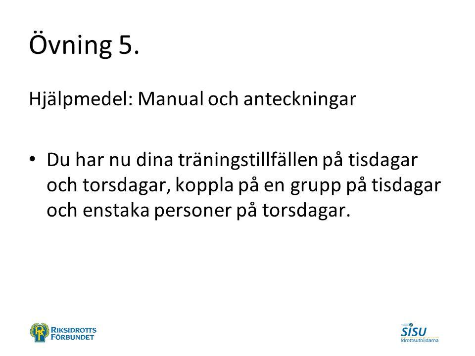 Övning 5. Hjälpmedel: Manual och anteckningar