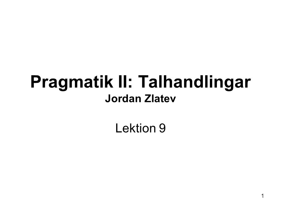Pragmatik II: Talhandlingar Jordan Zlatev