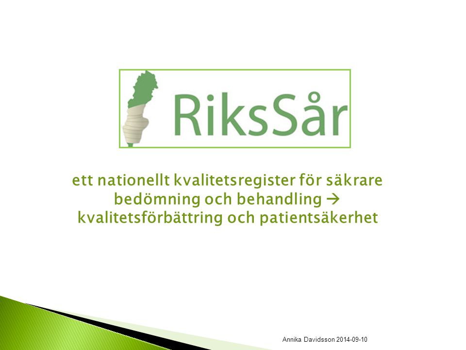 ett nationellt kvalitetsregister för säkrare bedömning och behandling  kvalitetsförbättring och patientsäkerhet