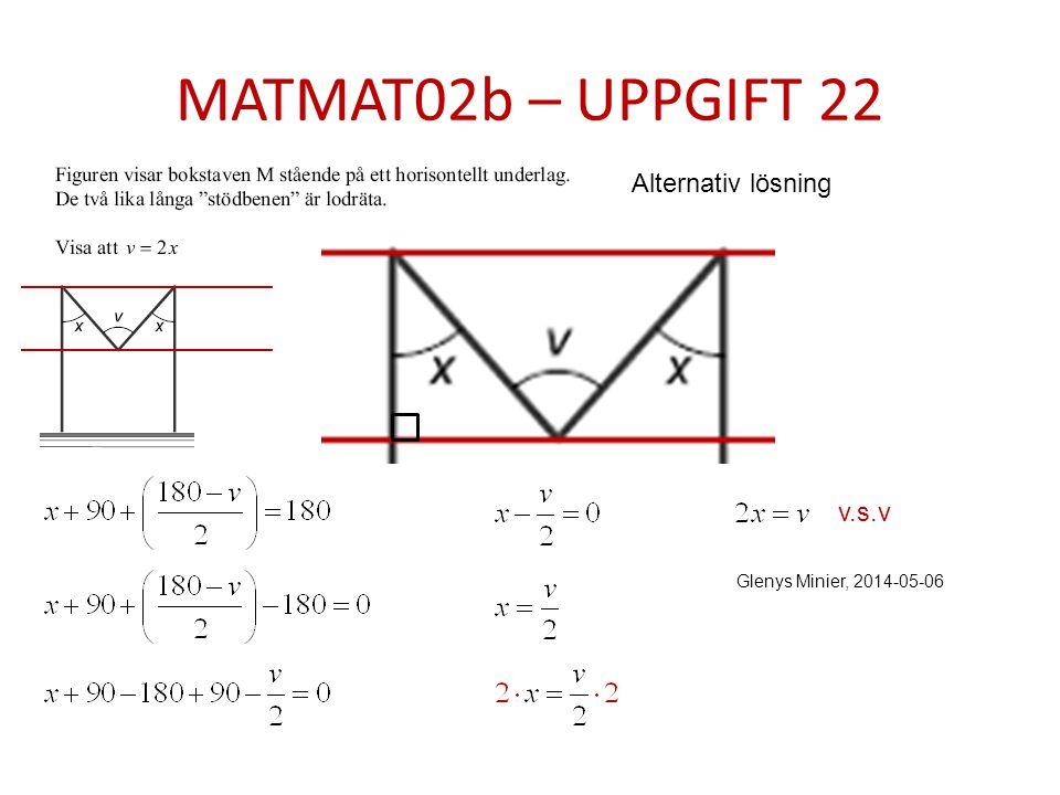 MATMAT02b – UPPGIFT 22 Alternativ lösning v.s.v