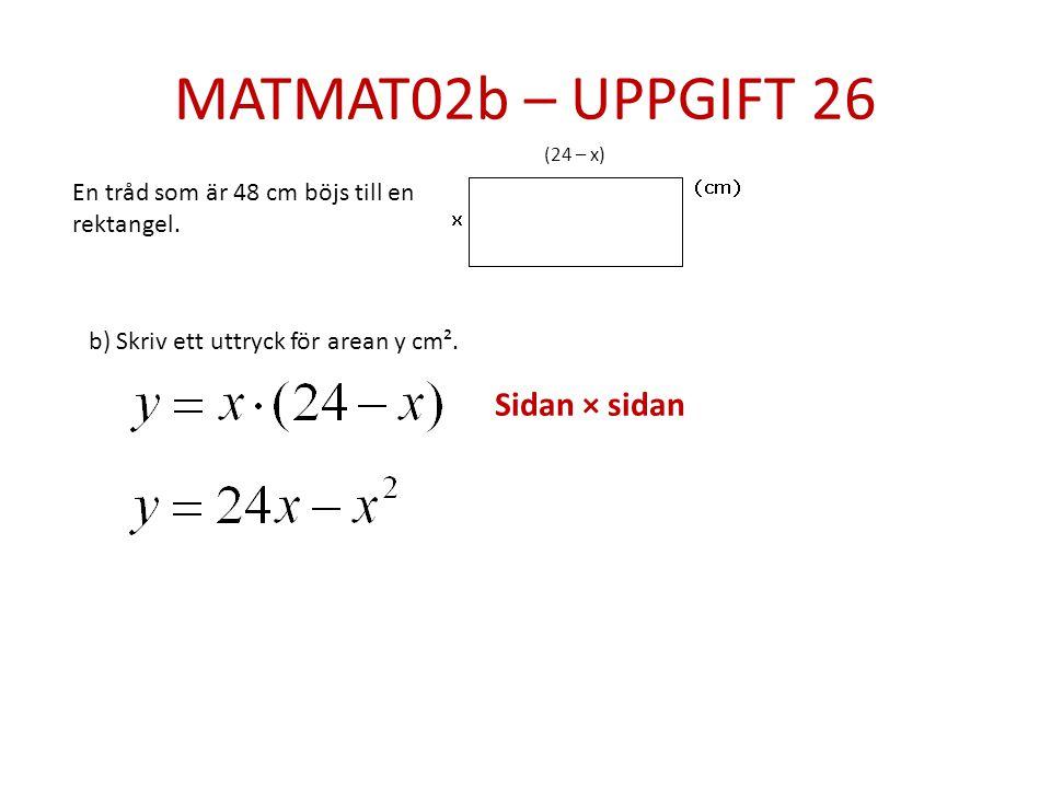 MATMAT02b – UPPGIFT 26 Sidan × sidan