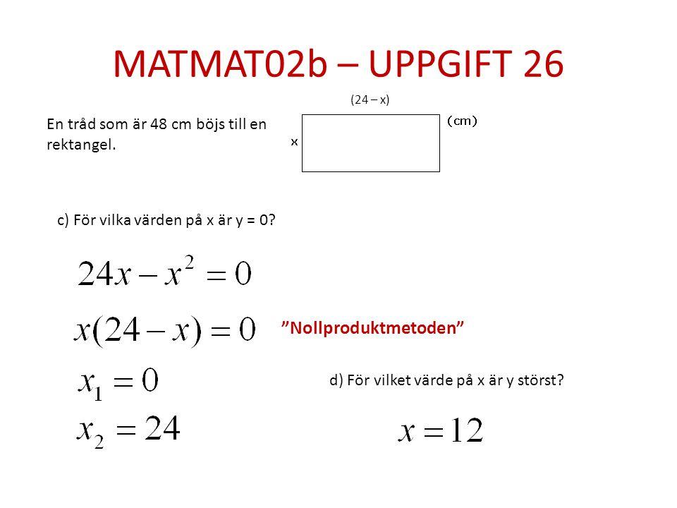 MATMAT02b – UPPGIFT 26 Nollproduktmetoden