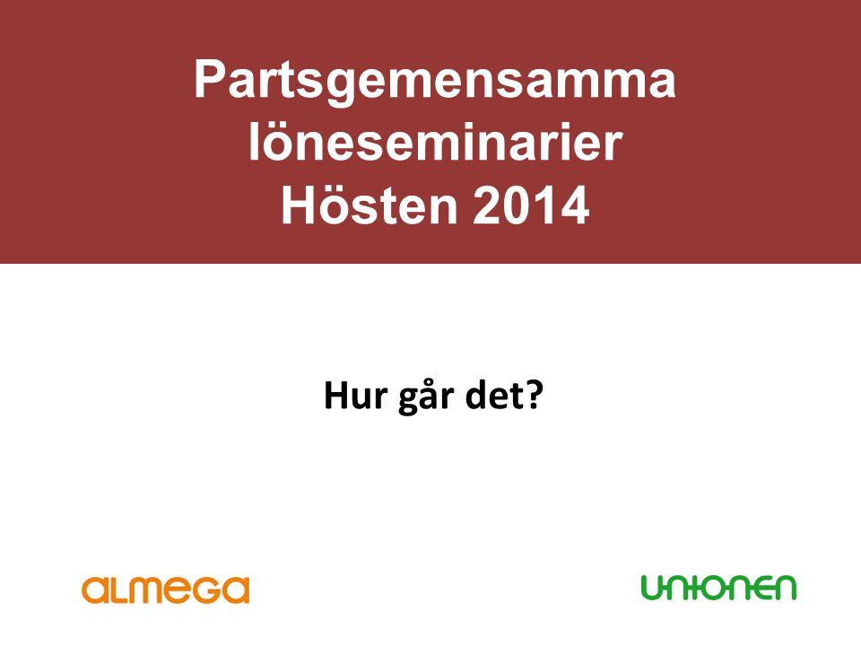 Partsgemensamma löneseminarier Hösten 2014