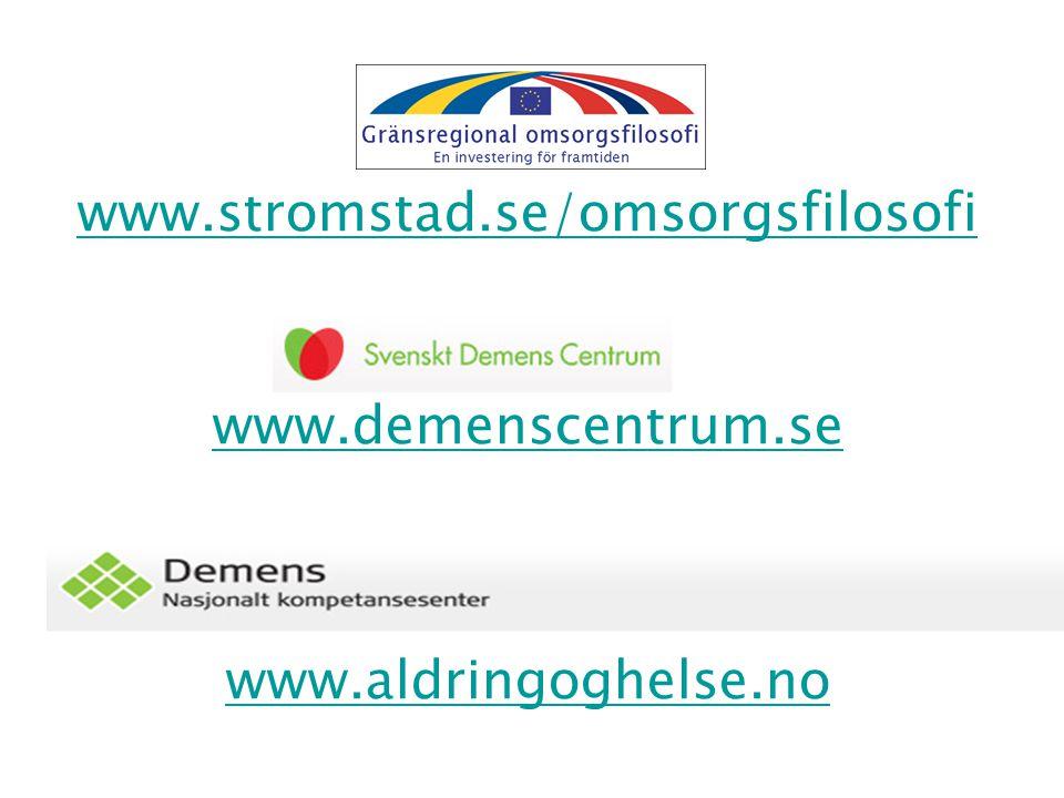 www.stromstad.se/omsorgsfilosofi www.demenscentrum.se