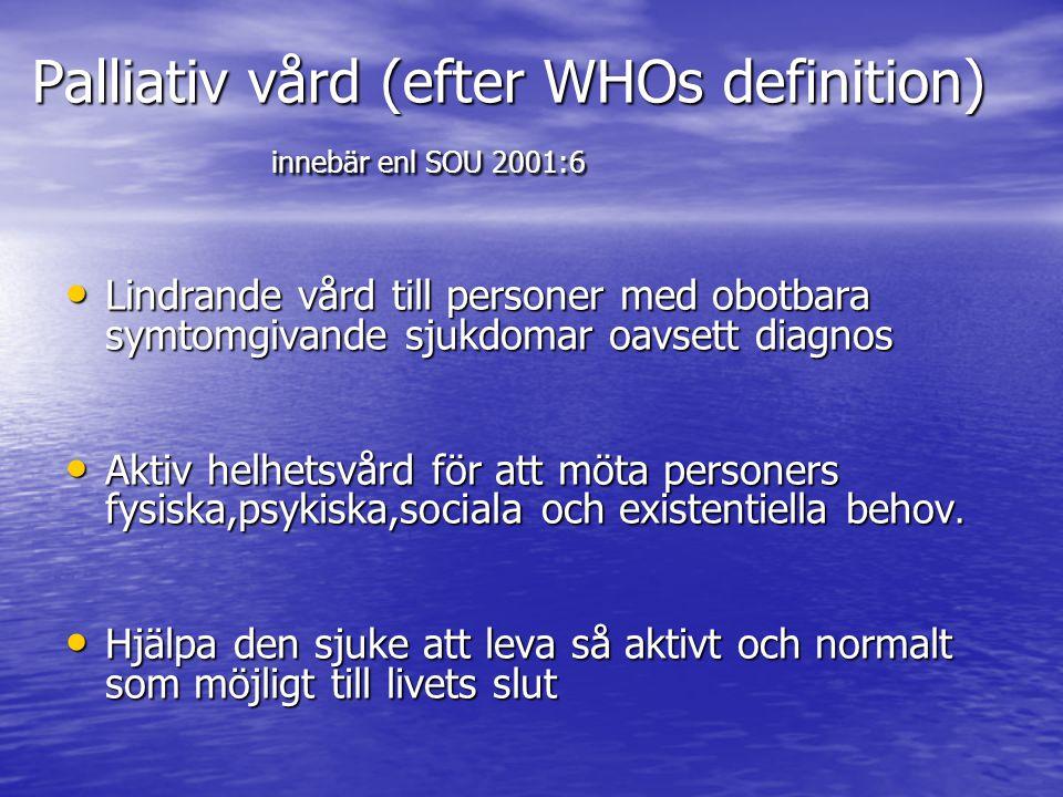 Palliativ vård (efter WHOs definition) innebär enl SOU 2001:6