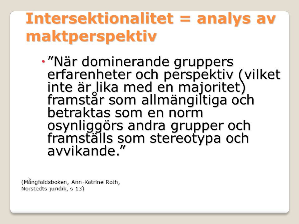 Intersektionalitet = analys av maktperspektiv