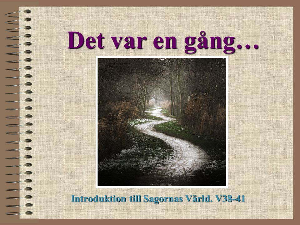 Introduktion till Sagornas Värld. V38-41