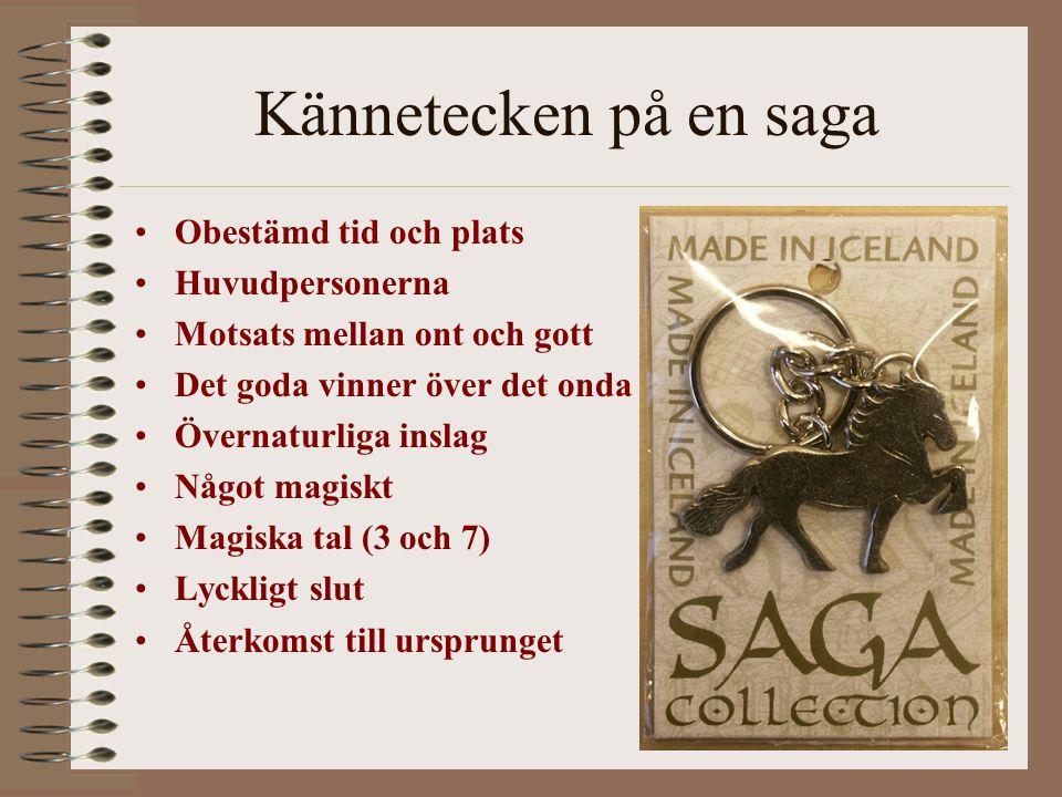 Kännetecken på en saga Obestämd tid och plats Huvudpersonerna