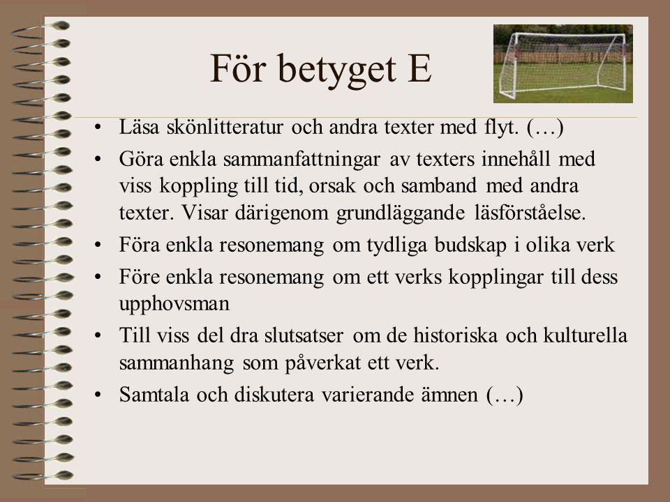 För betyget E Läsa skönlitteratur och andra texter med flyt. (…)