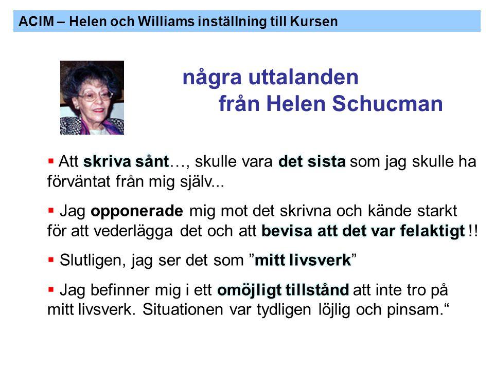 några uttalanden från Helen Schucman