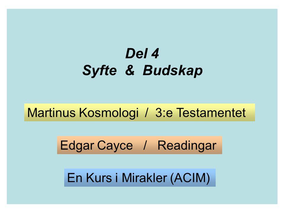 Del 4 Syfte & Budskap Martinus Kosmologi / 3:e Testamentet
