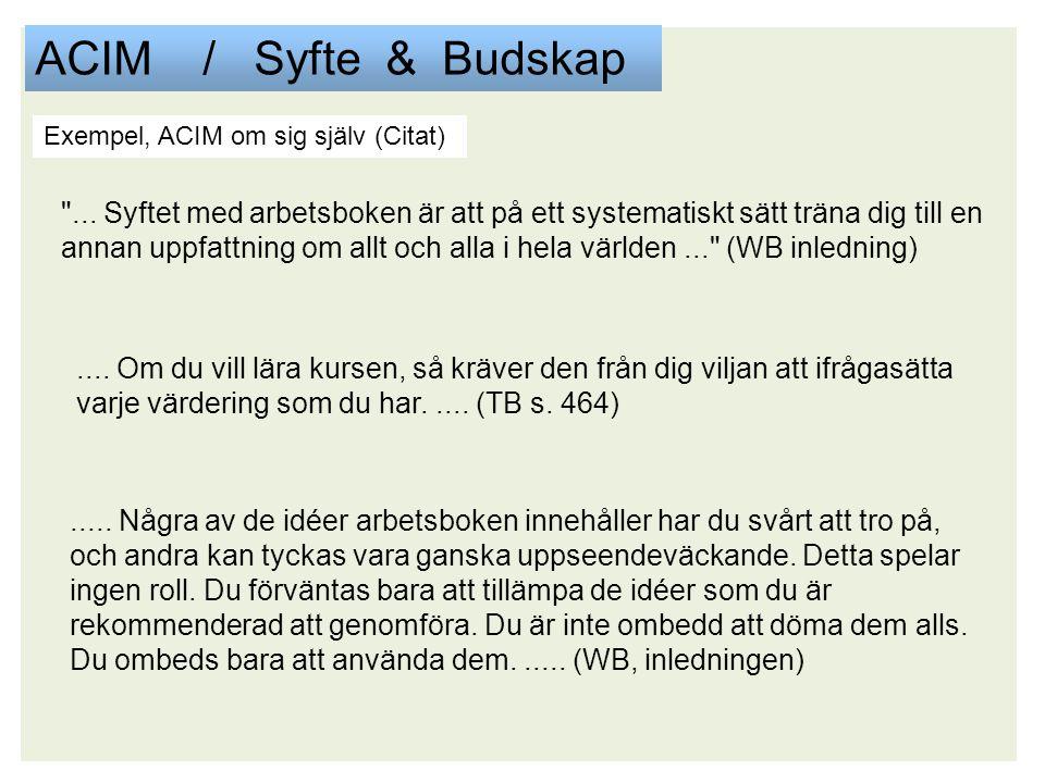ACIM / Syfte & Budskap Exempel, ACIM om sig själv (Citat)
