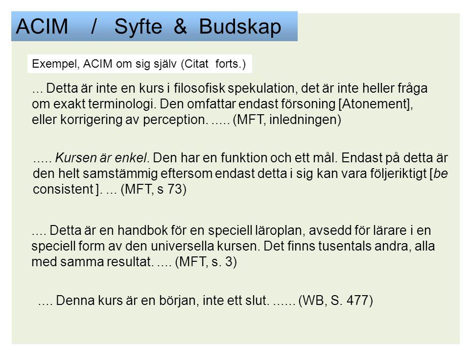 ACIM / Syfte & Budskap Exempel, ACIM om sig själv (Citat forts.)