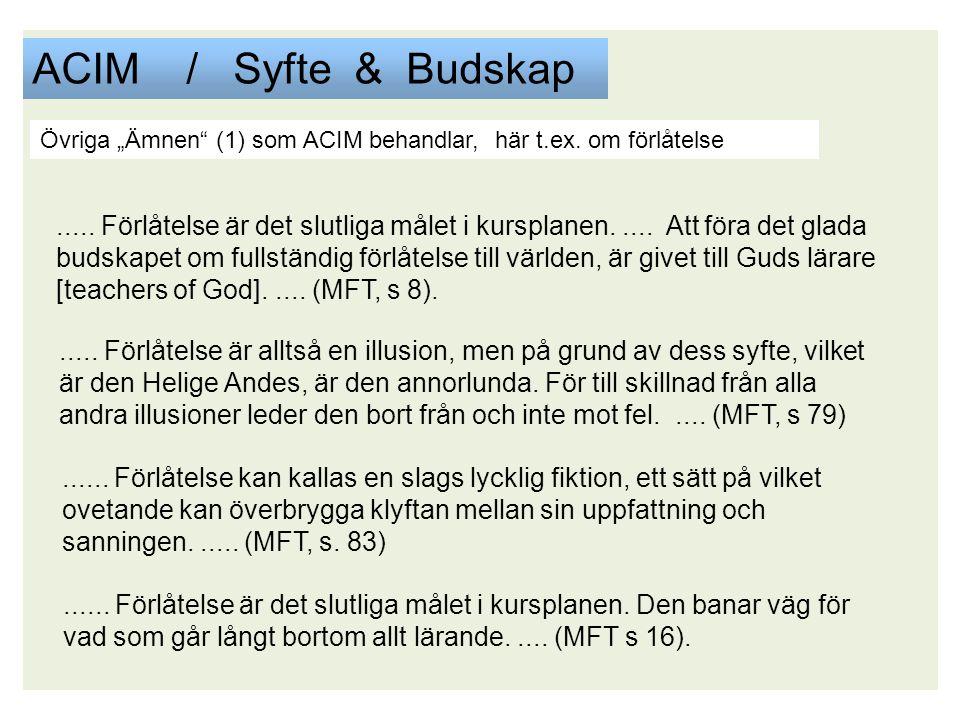 """ACIM / Syfte & Budskap Övriga """"Ämnen (1) som ACIM behandlar, här t.ex. om förlåtelse."""