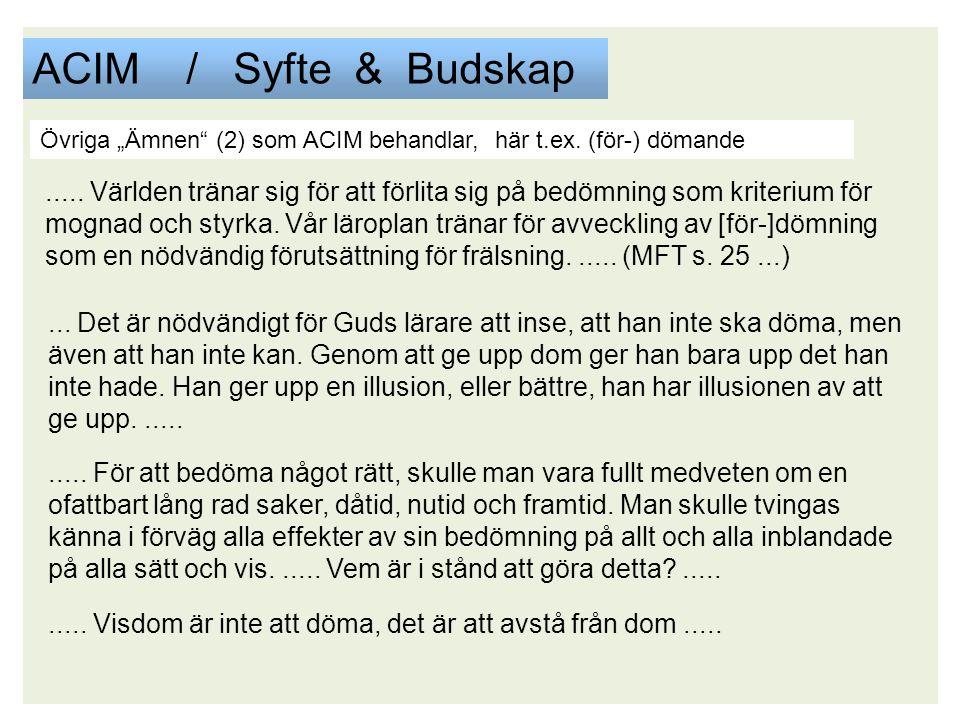 """ACIM / Syfte & Budskap Övriga """"Ämnen (2) som ACIM behandlar, här t.ex. (för-) dömande."""