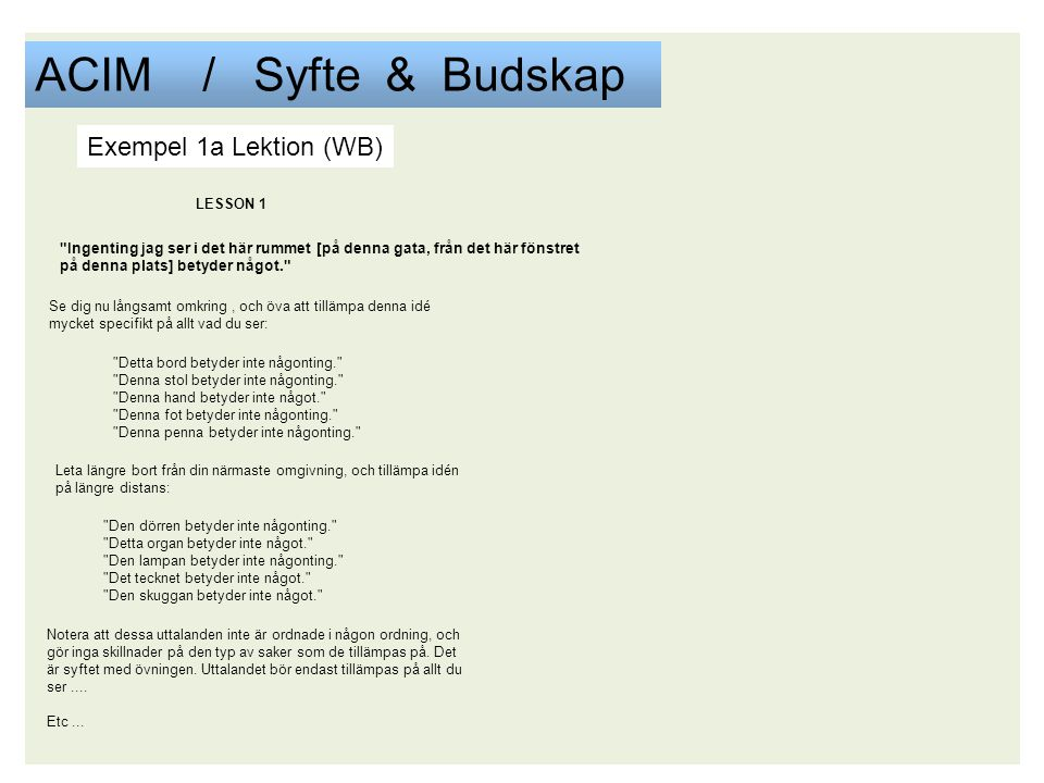ACIM / Syfte & Budskap Exempel 1a Lektion (WB) LESSON 1