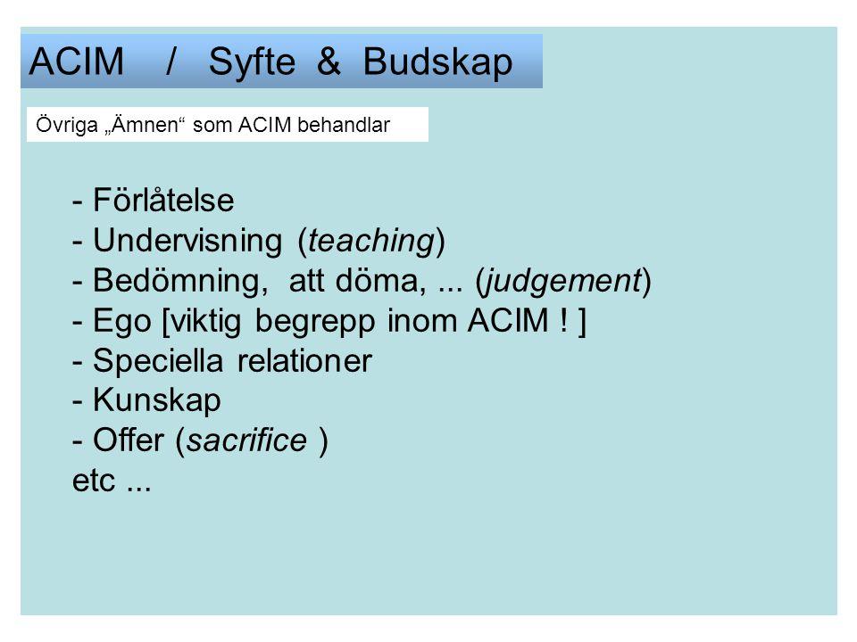 ACIM / Syfte & Budskap - Förlåtelse - Undervisning (teaching)