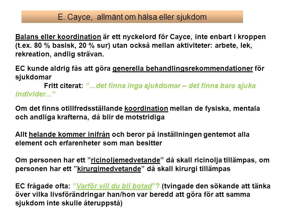 E. Cayce, allmänt om hälsa eller sjukdom