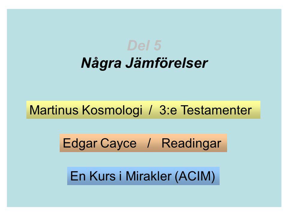 Del 5 Några Jämförelser Martinus Kosmologi / 3:e Testamenter