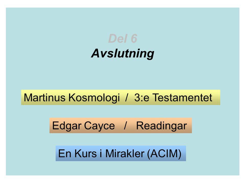 Del 6 Avslutning Martinus Kosmologi / 3:e Testamentet