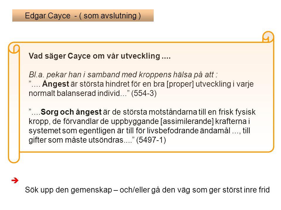 Edgar Cayce - ( som avslutning )