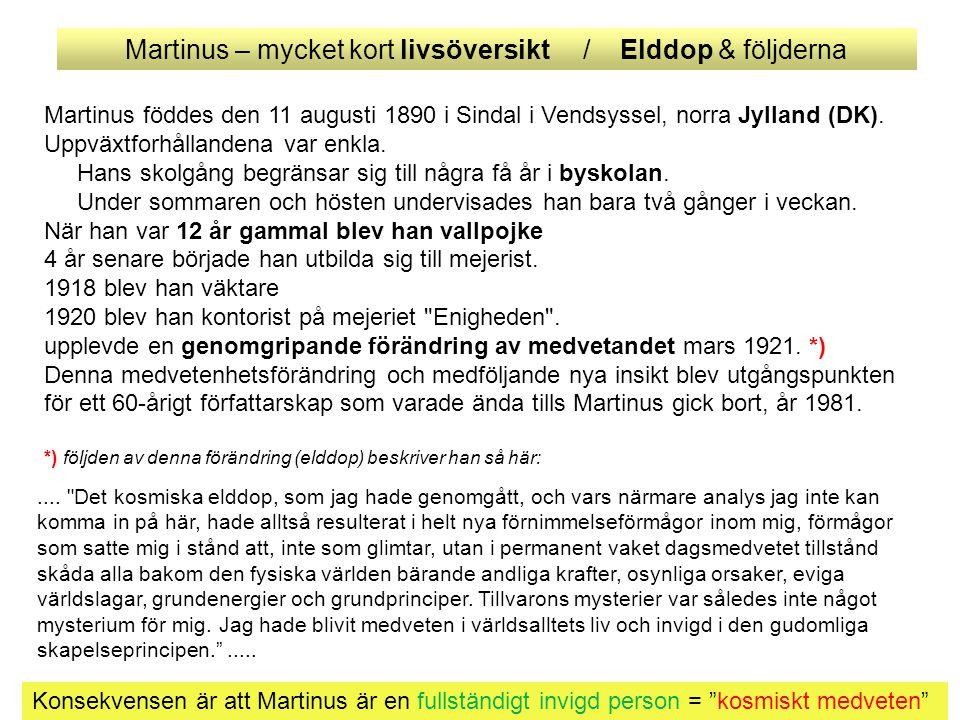 Martinus – mycket kort livsöversikt / Elddop & följderna