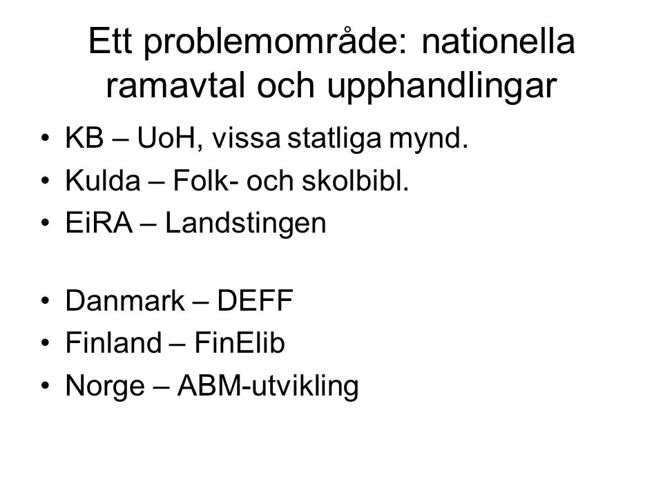 Ett problemområde: nationella ramavtal och upphandlingar
